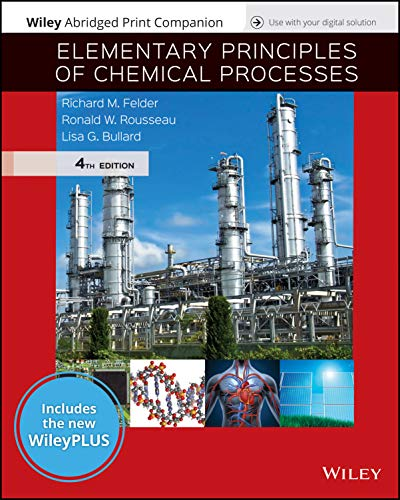 Compare Textbook Prices for Elementary Principles of Chemical Processes, 4e WileyPLUS NextGen Card with Loose-Leaf Print Companion Set 4 Edition ISBN 9781119498759 by Felder, Richard M.,Rousseau, Ronald W.,Bullard, Lisa G.