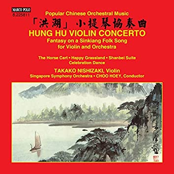 """Violin Concerto """"Hung Hu"""" & Other Popular Chinese Orchestral Music"""