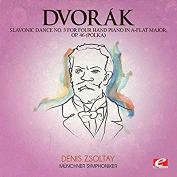 Dvorák: Slavonic Dance No. 3 for Four Hand Piano in A-Flat Major, Op. 46 (Polka) [Digitally Remastered]