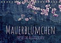 """Mauerbluemchen - Poesie im Alltaeglichen (Tischkalender 2022 DIN A5 quer): Wer mit offenen Augen durchs Leben geht, dem ist es moeglich die Schoenheit im Alltaeglichen zu entdecken. Denn """"die Schoenheit offenbart sich denjenigen, die betrachten."""" (Khalil Gibran) (Monatskalender, 14 Seiten )"""