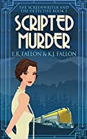 Scripted Murder: Large Print Hardcover Edition (The Screenwriter and the Detective)