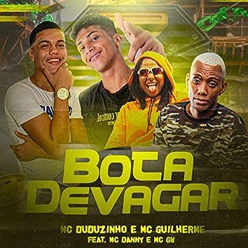 Bota Devagar (feat. Mc Danny & Mc GW)