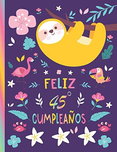 FELIZ 45° CUMPLEAÑOS: Diario Del Perezoso Para Regalo De Cumpleaños De45 Años- Hermoso regalo para mujeres de 45 años