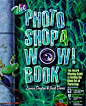 The Photoshop 4 Wow! Book: Tips, Tricks, & Techniques for Adobe Photoshop 4 : Windows Edition