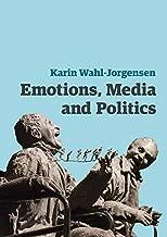 Emotions, Media and Politics (Contemporary Political Communication)