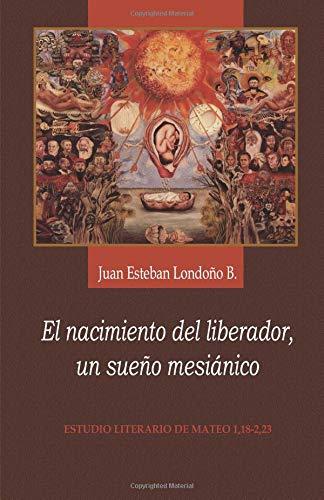 El nacimiento del liberador, un sueño mesiánico: Estudio literario de Mateo 1,18-2,23