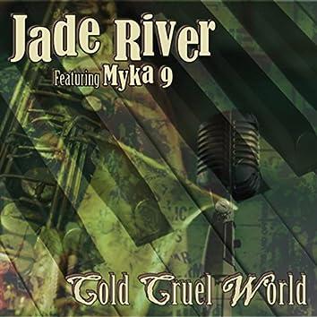 Cold Cruel World (feat. Myka 9)