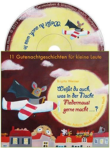 Weißt du auch, was in der Nacht Fledermausi gerne macht?: Elf Gutenachtgeschichten für kleine Leute