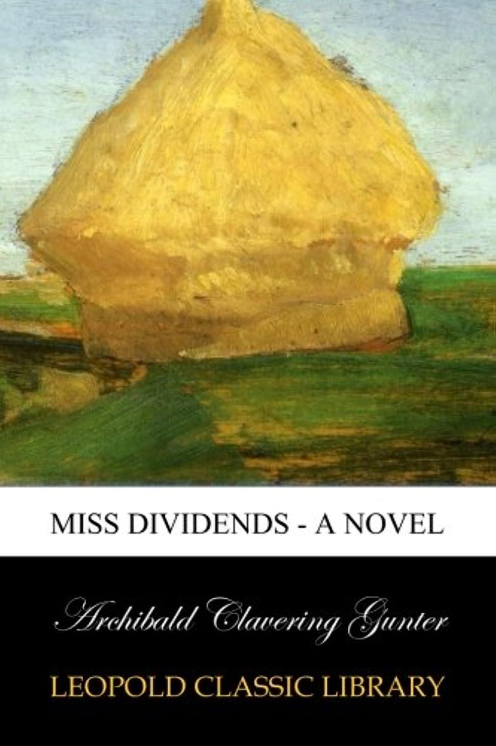 スペード指定落ち込んでいるMiss Dividends - A Novel