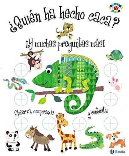 ¿Quién ha hecho caca?: ¡Y muchas preguntas más! (Castellano - A Partir De 0 Años - Proyecto De 0 A 3 Años - Libros Lógicos)