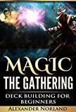 Magic The Gathering: Deck Building For Beginners (MTG, Deck Building,...