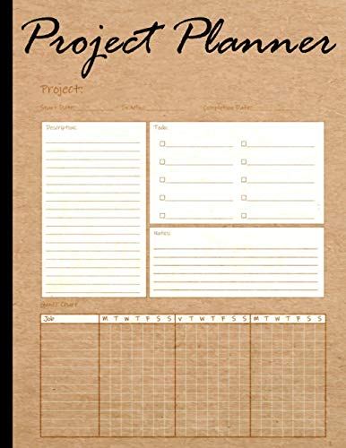 Project Planner: Gantt Chart Planner Notebook With Checklist. The Best Tool For Project Planning And Management.