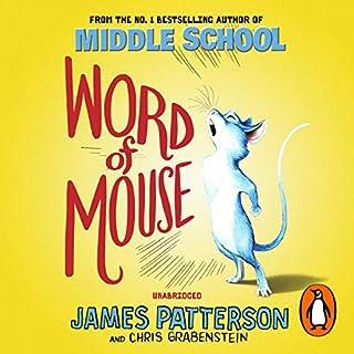 Word of Mouse                   Autor:                                                                                                                                 James Patterson                               Sprecher:                                                                                                                                 Nate Begle                      Spieldauer: 4 Std. und 13 Min.     Noch nicht bewertet     Gesamt 0,0