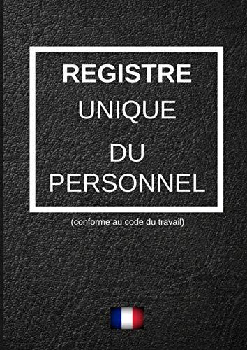 registre des personnels: enregistrement règlementaire des personnels en entreprise/ code du travail/ obligation légal