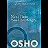 Next Time You Feel Angry... (OSHO Singles)