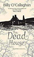 The Dead House: ... the past holds constant sway ...