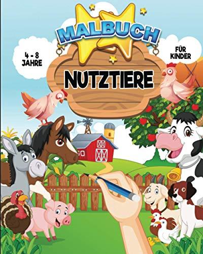 Malbuch : Nutztiere | Für Kinder : 4-8 Jahre: 30 neue Einfärbungen für Tier und Farmliebhaber | 62 Seiten, Format A4 (20,32 x 25,4 cm) | Geschenkidee Mädchen Junge...