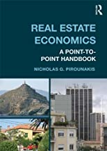 Real Estate Economics: A Point-to-Point Handbook (Routledge Advanced Texts in Economics and Finance 20)