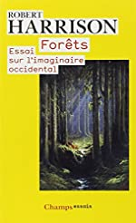Forêts - Essai sur l'imaginaire occidental de Robert Harrison