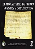 """El Monasterio de Piedra: fuentes y documentos.: Incluye la transcripción del códice """"Lumen Domus Petrae"""" (Catálogo del Gabinete de Antigüedades)"""