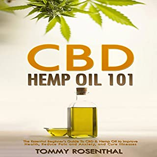 CBD Hemp Oil 101     The Essential Beginner's Guide to CBD and Hemp Oil to Improve Health, Reduce Pain and Anxiety, and Cure Illnesses              By:                                                                                                                                 Tommy Rosenthal                               Narrated by:                                                                                                                                 Randal Schaffer                      Length: 1 hr and 21 mins     31 ratings     Overall 4.6