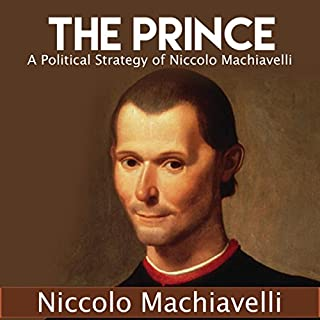 The Prince: A Political Strategy of Niccolo Machiavelli audiobook cover art