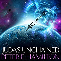 Judas Unchained. The Commonwealth Saga book 2. By Peter F Hamilton.