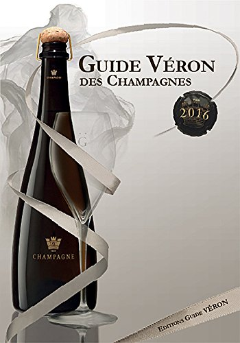 Guide VERON des Champagnes 2016 (French Edition)
