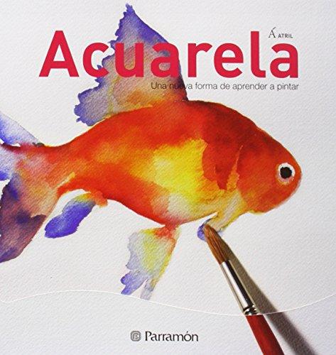 Acuarela: Una nueva forma de aprender a pintar (Atril)