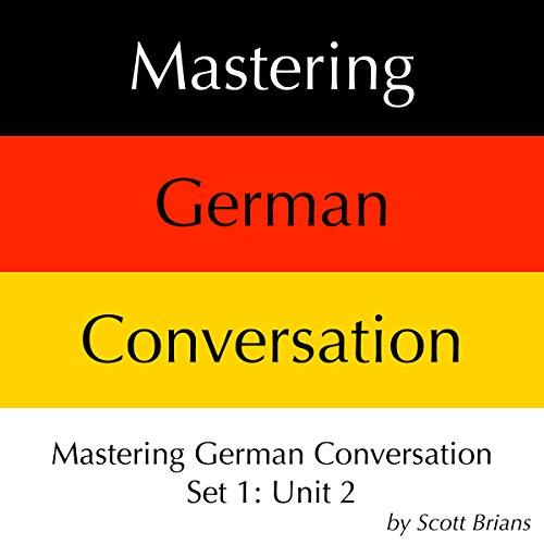 Mastering German Conversation Set 1: Unit 2 audiobook cover art