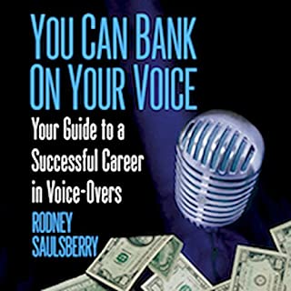 You Can Bank on Your Voice     Your Guide to a Successful Career in Voice-Overs              By:                                                                                                                                 Rodney Saulsberry                               Narrated by:                                                                                                                                 Rodney Saulsberry                      Length: 1 hr and 20 mins     51 ratings     Overall 4.6