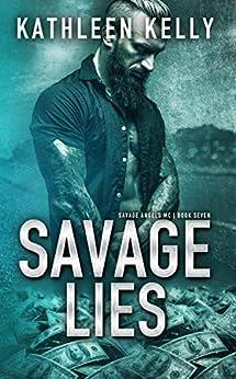 Savage Lies: Motorcycle Club Romance (Savage Angels MC Book 7) by [Kathleen Kelly]