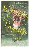 Le scaphandre et le papillon - NE by Jean Dominique Bauby (May 1 2007)