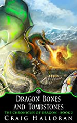 Dragon Bones and Tombstones: The Chronicles of Dragon Series 1 (Book 2 of 10)