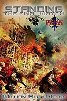 Standing the Final Watch  The Last Brigade Book 1