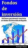 Fondos de inversión: 10 Claves para invertir con éxito en fondos de inversión en España
