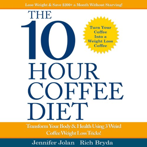 The 10-Hour Coffee Diet     Transform Your Body & Health Using 3 Weird Coffee Weight Loss Tricks!              By:                                                                                                                                 Jennifer Jolan,                                                                                        Rich Bryda                               Narrated by:                                                                                                                                 Greg Perry                      Length: 9 hrs and 27 mins     2 ratings     Overall 5.0