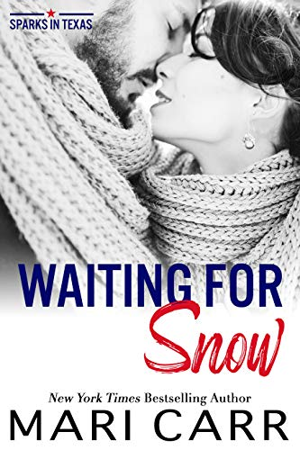 Waiting for Snow (Sparks in Texas Book 6)