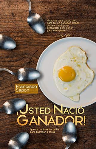 ¡USTED NACIÓ GANADOR!: Que su luz interior brille para iluminar a otros (1) (Spanish Edition)