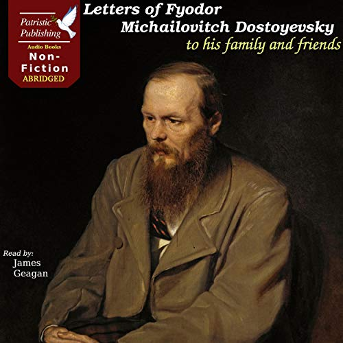 Letters of Fyodor Michailovitch Dostoyevsky to His Family and Friends cover art