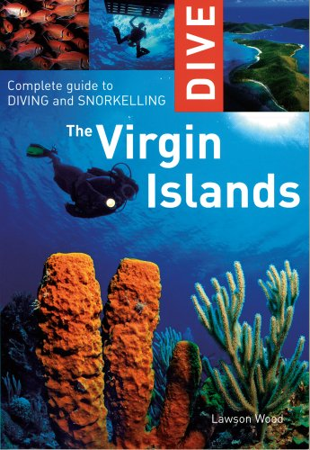 Dive the Virgin Islands: Complete Guide to Diving and Snorkeling (Dive the Virgin Islands: Complete Guide to Diving & Snorkeling)