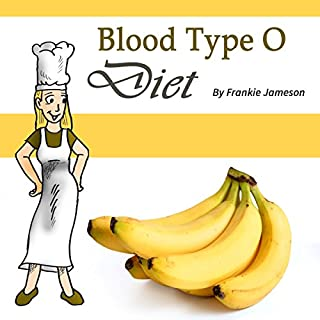 Blood Type O Diet: Food, Nutrition, and Health Factors of a Blood Type O Person audiobook cover art