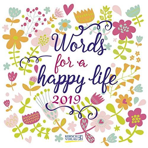 Words for a happy life (BK) 228819 2019: Typo-Art Broschürenkalender mit Ferienterminen. Wandkalender mit schönen englischen Sprüchen.