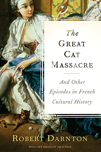The Great Cat Massacre: And Other Episodes in French Cultural History (English Edition)