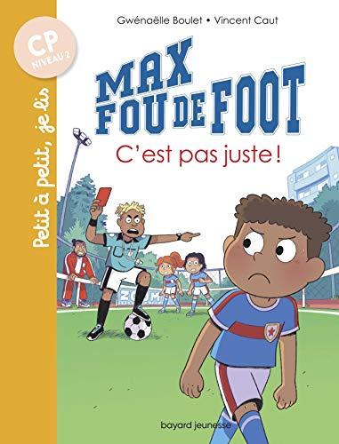 Max fou de foot, Tome 04: C'est pas juste !