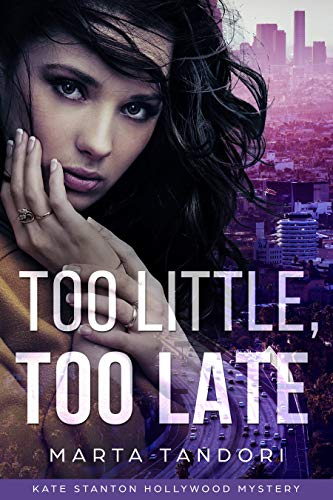 TOO LITTLE, TOO LATE (A Kate Stanton Hollywood Mystery Book 1) (English Edition)