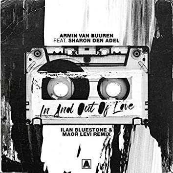 In And Out Of Love (ilan Bluestone & Maor Levi Remix)