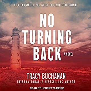 No Turning Back     A Novel              By:                                                                                                                                 Tracy Buchanan                               Narrated by:                                                                                                                                 Henrietta Meire                      Length: 8 hrs and 41 mins     1 rating     Overall 4.0