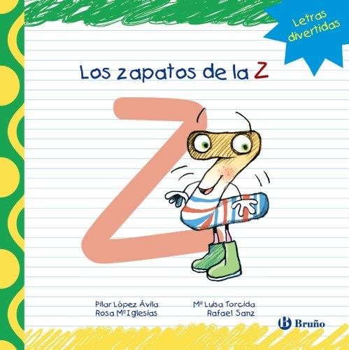 Los zapatos de la Z (Castellano - A Partir De 3 Años - Libros Didácticos - Las Divertidas Aventuras De Las Letras Y Los Números)