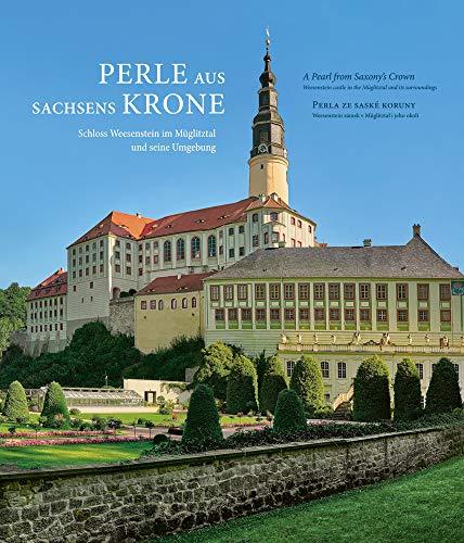 Perle aus Sachsens Krone: Schloss Weesenstein im Müglitztal und seine Umgebung
